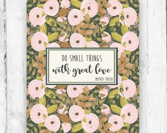 Do Small Things With Great Love, Mother Teresa, Wall Print, Floral Print