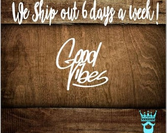 Good Vibes Decal, Positive Vibes