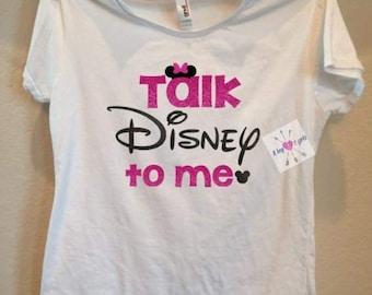 womens, girls talk Disney to me shirt