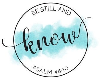 Be Still and Know Printable Digital Poster Card - Inspirational Quote - PSALM 46:10