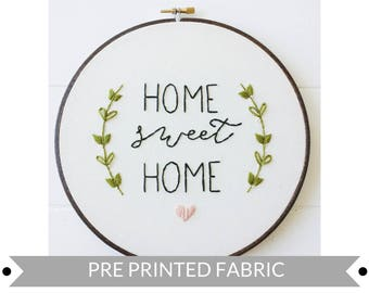 Home Sweet Home Pre Printed Fabric Pattern, Embroidery Pattern, DIY Gift Idea, Hand Embroidery Pattern