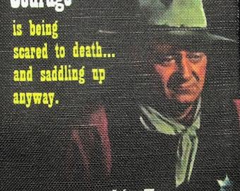 JOHN WAYNE QUOTE 2- Printed Patch - Sew On - Vest, Bag, Backpack, Jacket p403