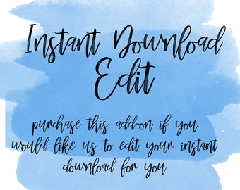 Editing Services Add-On / I will edit your instant download for you