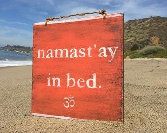 Namast'ay in Bed Sign / Namaste in Bed Sign / Wood Sign / Yoga Decor / Hippe Decor / Gypsy Decor / Bohemian Wall Art / Wall Decor - Orange
