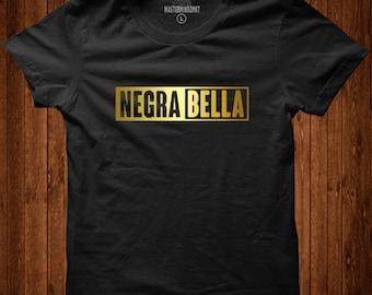 Negra Bella, Afro Latina Shirt, Afro Latina, Latina Shirts, Latina Feminist, Latina, Latina Top