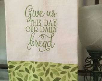 Give us this day! Embroidered kitchen towel with coordinating fabric