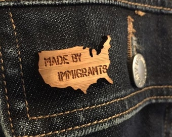 Made by immigrants lapel pin / Made in USA