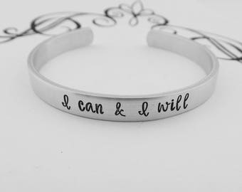 I can & I will - Hand Stamped Bracelet - Graduation Gift - Strong Women - Inspirational - Gift for Grad - Motivational
