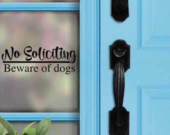 No Soliciting Decal - No soliciting Beware of dogs - Front Door - No Soliciting Sign - Home Decor - Porch Sign - Door Decal - Beware of dogs