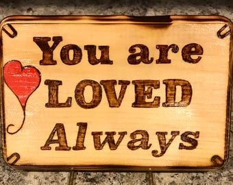 You Are Loved Always sign