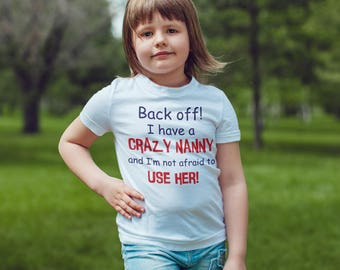crazy Nanny funny T-Shirt, Childrens Toddlers T Shirt Top.