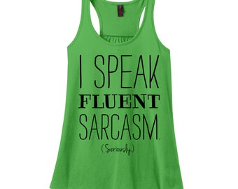 Sarcastic Tank Sarcastic Tshirts for Women Racerback Tank Tops for Women Workout Tank I Speak Fluent Sarcasm Shirt Colorful Tank Top Girls