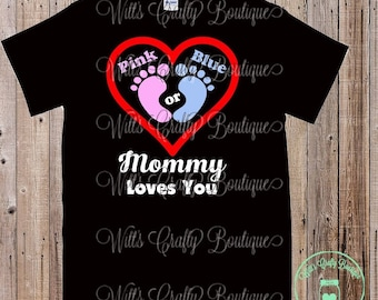 Gender Reveal T-shirts-Pink or Blue Mommy Loves You