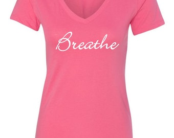Breathe Shirt, Relaxation T-Shirt, Yoga Tees,Relax, Meditate, Yoga Class, Meditation Peace V-Neck Shirt Women's Shirt Glitter Text Available