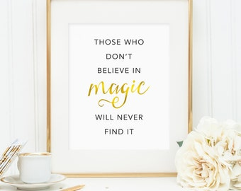 Those who don't believe in magic will never find it print, printable wall art, faux gold foil, Roald Dahl, home decor, quote about magic