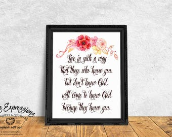Typography poster, Live in such a way that those who know you but don't know God, Calligraphy Poster, Floral Poster, Calligraphy Print