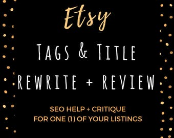 Etsy SEO Help, Etsy Tags and Title, Etsy Help Listing Review for 1 Item, Etsy Shop SEO, Etsy Keywords, Shop Improvement for Etsy Sellers