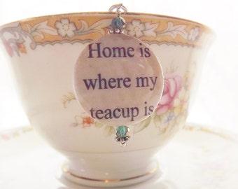 Home Is Where My Tea Cup Is, Tea Cup Charm, Tea Cup Favor, Tea Party Favor, Tea Ball, Tea Strainer, Mesh Tea Strainer