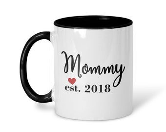 Mommy Mug, Mommy Est 2018, New Mommy Mug, Mothers Day Gift, Mom Gift, Baby Shower Gift, Expecting Mom, Gift for Expecting Daughter, 450