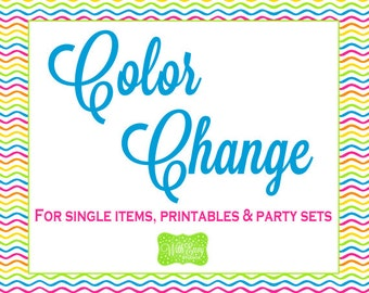 Color Change to Single Party Items, Printables and Party Sets