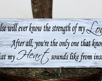 Primitive - No one else will ever know the stregth of my love for you wood sign - Nursery decor