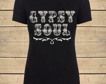 Country Shirts, Gypsy Soul Shirt, Boho Shirt, Gypsy Shirt, Southern Shirt, Womens Soft Blend (Fitted Style) T-Shirt