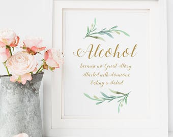 "Alcohol because no Great Story Started with Someone Eating a Salad Wedding Sign Printable, 8x10"" printable sign, Download and Print"