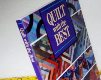 QUILT WITH The BEST/8 Freatured Artists/Templates/Seminole SweatShirt/Improving Stitch/Reverse Applique/Dating/Dyeing/Log Cabin Variations