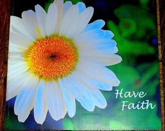wooden daisy wall plaque, Have Faith