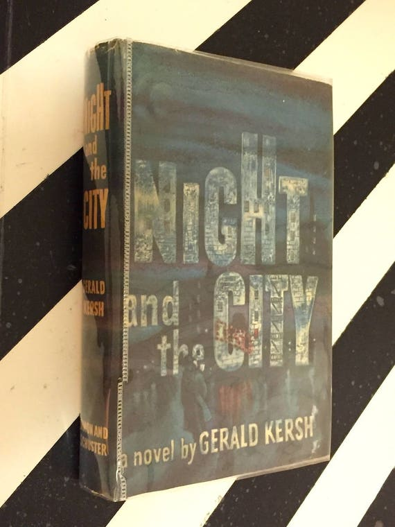 Night and the City by Gerald Kersh (1946) hardcover book