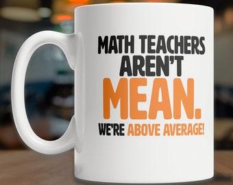 Mug for Math Teacher - Math Teacher Gift - Math Gift Mug - Cool Math Mug - Math Coffee Mug - Mean Math Mug - Math Joke Mug - Math Pun