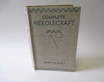Complete Needlecraft by Agnes M. Miall