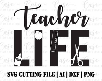 Teacher Life SVG Cutting File, Ai, Dxf and Png | Instant Download | Cricut and Silhouette | Apple | Ruler | Glue | Back to School | Teaching