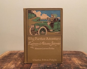 1st Edition - The Further Adventures of Quincy Adams Sawyer, Decorative Antique Book, Pictorial Cloth Cover, Vintage Home Decor