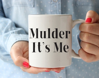 X Files Coffee Mug, Mulder Its Me, Dana Scully Coffee Mug, X-Files Fan Mug