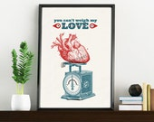 Home decor love quote You cant weigh my love. Heart and Love prints wall art- wall decor  Art and collectibles  TYQ032WA4