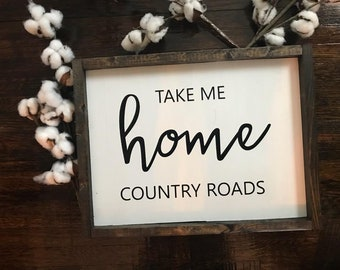 Take Me Home Country Roads Sign