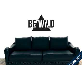 Be Wild Wall Decal - Vinyl Sticker - Free Shipping