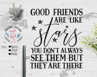 Good Friends are like Stars Cut File and Printable in SVG, DXF, PNG friends svg file friendship quote friends printable friendship printable