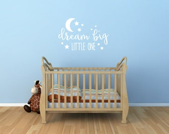 Dream Big Little One - With Moon and Stars - Vinyl Decal Wall Art Decor for Nursery Children Babies - v1