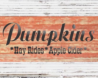 PUMPKINS hayrides apple cider- Reusable STENCIL- 11 Sizes Available- Hay Rides Apple Cider- Create FUN Pumpkins signs yourself!