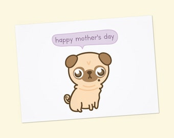 Printable Mother's day card for pug lover, pug mom, dog lover, funny mother's day card from pug, PDF DIY greeting card, happy Mother's day