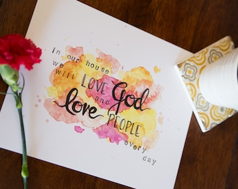In Our House We Will Love God and Love People Watercolor Print