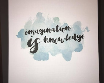 Imagination is Knowledge A5/A4 Typography Quote Calligraphy Print