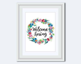 Welcome Spring printable - Spring quote - flower printable - Inspirational Quote - Printable Art - printable women gift - watercolor print
