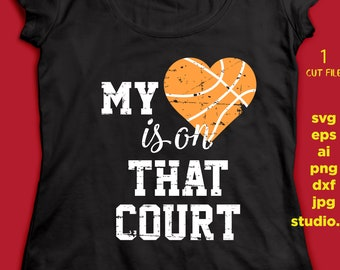 My heart is on that court svg, Basketball svg, SVG, DxF, EpS, studio.3 Cut file, for Cricut & silhouette, Iron on transfer