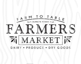 "SVG / DXF - Farm To Table ""Farmers Market"" - Always Fresh - Dairy, Produce, Dry Goods, Instant Download (Cute Vector Art / Saying)"