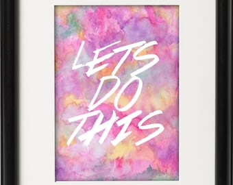 Lets Do This Art Print