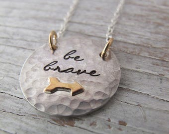Be Brave Jewelry, Strength, Braver than you Believe Necklace, Sterling Silver & Gold, Gift for Her, Inspirational