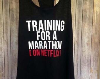 Training for a Marathon, Gym Tank, Workout Tank, Funny Tank, Netflix Marathon Tank, Training Tank
